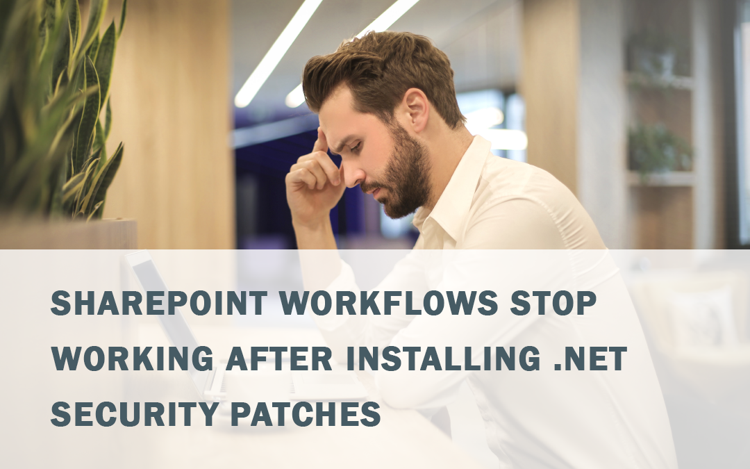 SharePoint Workflows Error After .NET Patches